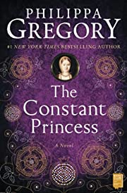 The Constant Princess af Philippa Gregory