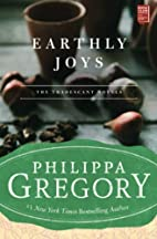 Earthly Joys: A Novel by Philippa Gregory