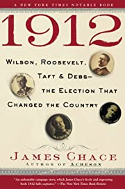 1912: Wilson, Roosevelt, Taft and Debs--The…