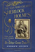 Conan Doyle: The Man Who Created Sherlock…