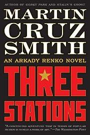 Three Stations: An Arkady Renko Novel (7)…