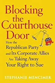 Blocking the Courthouse Door: How the…