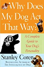 Why Does My Dog Act That Way?: A Complete…
