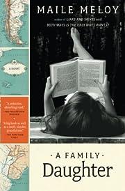 A Family Daughter: A Novel af Maile Meloy