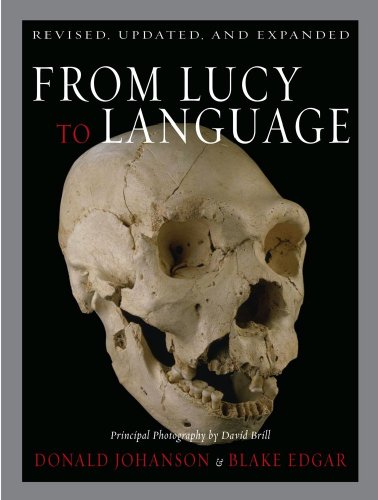 From Lucy to Language: Revised, Updated, and Expanded, Edgar, Blake; Johanson, Donald