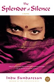 The Splendor of Silence: A Novel de Indu…