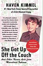 She Got Up Off the Couch: And Other Heroic…