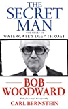 The secret man : the story of Watergate's Deep Throat / Bob Woodward