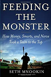 Feeding the Monster: How Money, Smarts, and…