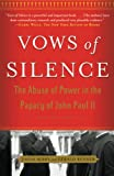 Vows of silence : the abuse of power in the papacy of John Paul II / Jason Berry & Gerald Renner