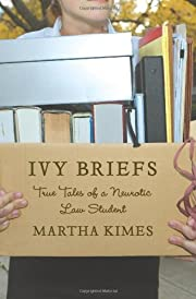 Ivy Briefs: True Tales of a Neurotic Law…