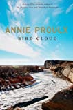 Bird cloud : a memoir / Annie Proulx