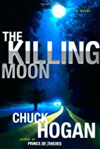 The Killing Moon: A Novel by Chuck Hogan