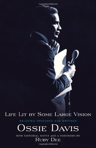 Life Lit by Some Large Vision: Selected Speeches and Writings, Davis, Ossie
