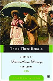 These Three Remain: A Novel of Fitzwilliam…
