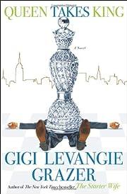 Queen Takes King: A Novel de Gigi Levangie…
