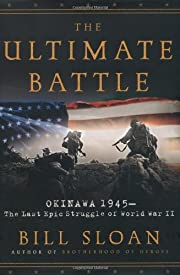 The Ultimate Battle: Okinawa 1945--The Last…