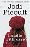 Handle with Care (2009) (Book) written by Jodi Picoult