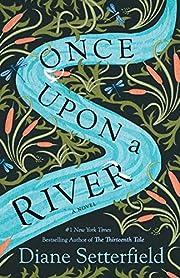 Once Upon a River: A Novel por Diane…