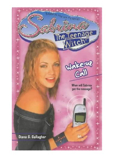 Wake-Up Call (Sabrina the Teenage Witch, Book 36) Diana G. Gallagher
