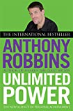 Unlimited Power: The New Science of Personal Achievement Book