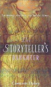 The Storyteller's Daughter de Cameron Dokey