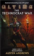 Ultima #3: The Technocrat War Book III of…