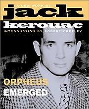 Orpheus Emerged de Jack Kerouac
