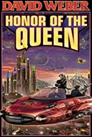 The Honor of the Queen (Honor Harrington #2)…