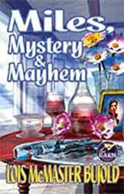 Miles, Mystery & Mayhem (Miles Vorkosigan…