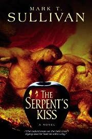The Serpent's Kiss: A Novel av Mark T.…