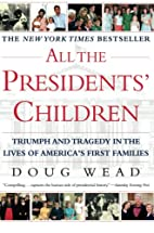 All the Presidents' Children: Triumph and…