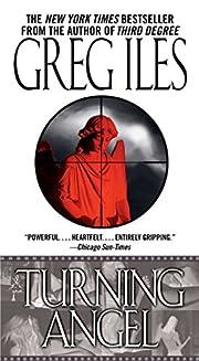 Turning Angel: A Novel av Greg Iles