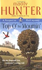 Top O' the Mournin' by Maddy Hunter