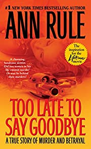Too Late to Say Goodbye: A True Story of…