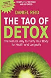 The Tao of detox : the natural way to purify your body for health and longevity / Daniel Reid ; illustrations by Dexter Chou