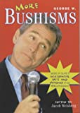 More George W Bushisms : more verbal contortions from America's 43rd president / edited by Jacob Weisberg ; with a foreword by Garry Trudeau