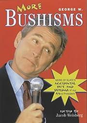 More George W. Bushisms – tekijä: George…