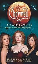 Between Worlds by Bobbi J. G. Weiss