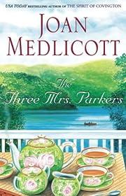 The Three Mrs. Parkers af Joan Medlicott