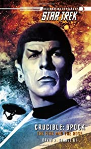 Crucible: Spock--The Fire and the Rose (Star…