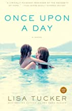 Once Upon a Day: A Novel by Lisa Tucker