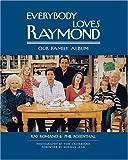 Everybody loves Raymond : our family album / Ray Romano & Phil Rosenthal