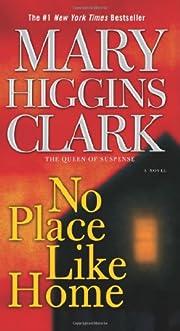No Place Like Home: A Novel av Mary Higgins…