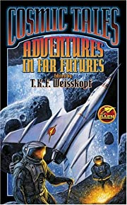 Cosmic Tales: Adventures in Far Futures