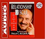 Relationship rescue : a seven-step strategy for reconnecting with your partner / read by the author, Phillip C. McGraw