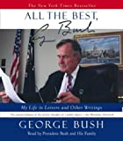 All the best, George Bush [my life in letters, and other writings] / George Bush