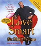 Love smart : find the one you want-- fix the one you got / Phil McGraw