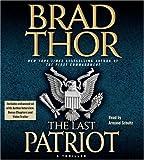The last patriot : a thriller / Brad Thor