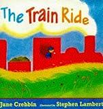 The train ride / written by June Crebbin ; illustrated by Stephen Lambert